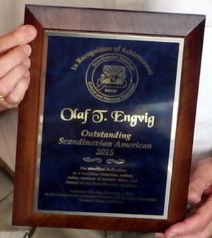 Olaf T. Engvig's Outstanding Scandinavian American award, given in 2015.