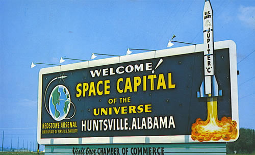 Welcome!  Space Capital of the Universe.  Huntsville, Alabama.